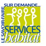 SERVICES habitat - LE SAVOIR-FAIRE SUR DEMANDE...